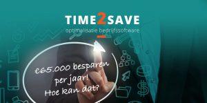 time2save vijfenzestigduizend euro besparen op jaarbasis proces optmalisatie